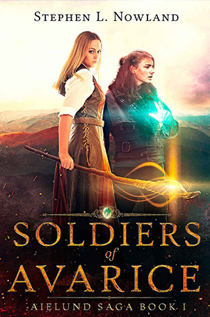 Soldiers of Avarice: Aielund Saga book 1 by [Nowland, Stephen]