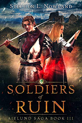 Soldiers of Ruin: Aielund Saga book 3 by [Nowland, Stephen]